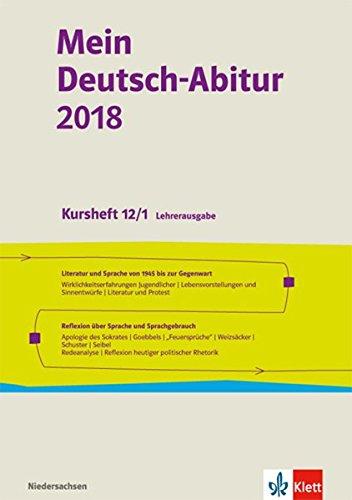 Mein Deutsch-Abitur 2018 / Ausgabe Niedersachsen: Mein Deutsch-Abitur 2018 / Kursheft 12/1 Lehrerausgabe: Ausgabe Niedersachsen / Literatur und ... Reflexion über Sprache und Sprachgebrauch