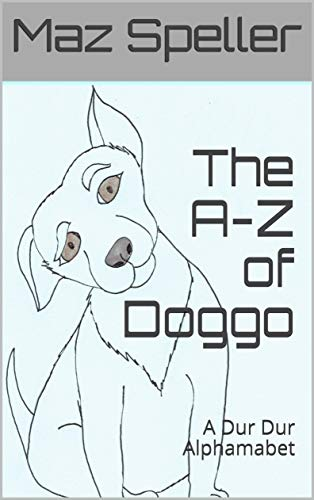 The A-Z of Doggo: A Dur Dur Alphamabet (English Edition)