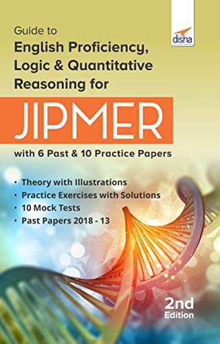 Guide to English Proficiency, Logic & Quantitative Reasoning for JIPMER with 6 Past & 10 Practice Papers