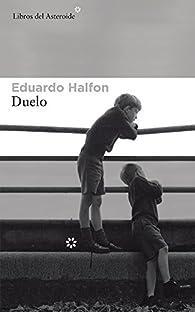 Duelo par Eduardo Halfon
