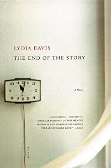 The End of the Story: A Novel by [Davis, Lydia]