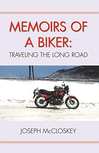 Memoirs of a Biker: Traveling the Long Road PDF Books