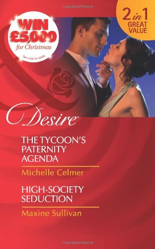 High Agenda Monster (Tycoon's Paternity Agenda/ High-Society Seduction (Mills & Boon Desire))