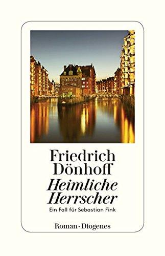 Heimliche Herrscher: Ein Fall für Sebastian Fink