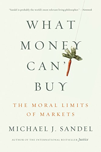 What Money Can't Buy: The Moral Limits of Markets (English Edition) por Michael J. Sandel