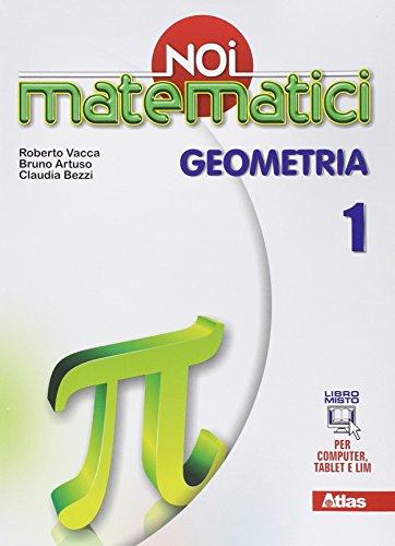 Noi matematici. Geometria. Per la Scuola media. Con e-book. Con espansione online: 1