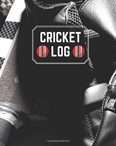 Cricket Log: Game Record Book Journal, Score Keeper, Fouls, Scoring Sheet, Outdoor Games recorder Notebook Gifts for Friends, Family, Cricket lovers, ... 10