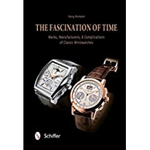 [(The Fascination of Time : Marks, Manufacturers, & Complications of Classic Wristwatches)] [By (author) Harry Niemann] published on (February, 2015)