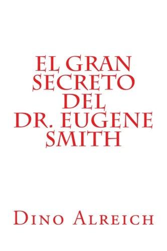 El gran secreto del Dr. Eugene Smith por Dino Alreich