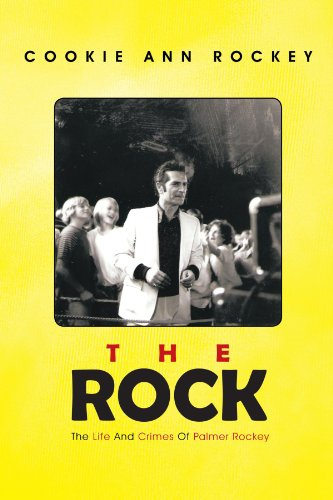 The Rock: The Life and Crimes of Palmer Rockey