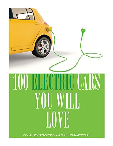 100 Electric Cars You Will Love por Alex Trost