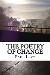 The Poetry of Change: An anthology of poems exploring the light and shadow side of change