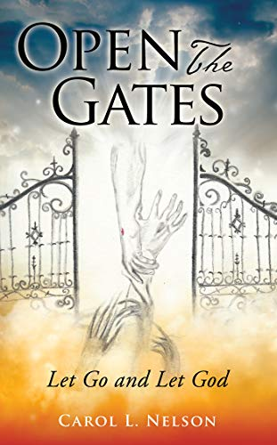 Open The Gates: Let Go and Let God (English Edition)