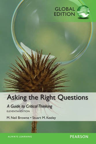 browne & keeley 11-critical thinking steps Asking the right questions: a guide to critical thinking asking the right questions: a guide to critical thinking m neil browne, bowling green university.