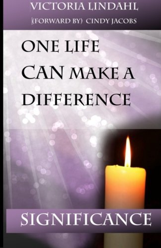 SIGNIFICANCE One Life CAN Make a Difference by Victoria Lindahl (2015-09-09)