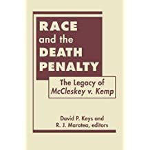 Race and the Death Penalty: The Legacy of Mccleskey V. Kemp