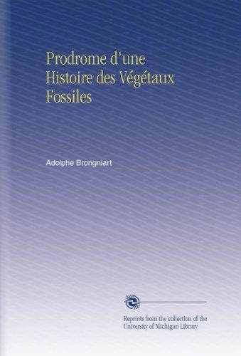 Prodrome d'une Histoire des Végétaux Fossiles