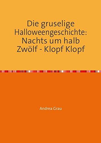 Die gruselige Halloweengeschichte: Nachts um halb Zwölf - Klopf Klopf