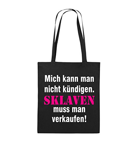 Comedy Bags - Mich kann man nicht kündigen. Sklaven muss man verkaufen! - Jutebeutel - lange Henkel - 38x42cm - Farbe: Schwarz / Weiss-Neongrün Schwarz / Weiss-Pink