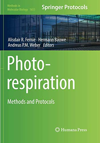 Photorespiration: Methods and Protocols (Methods in Molecular Biology, Band 1653)