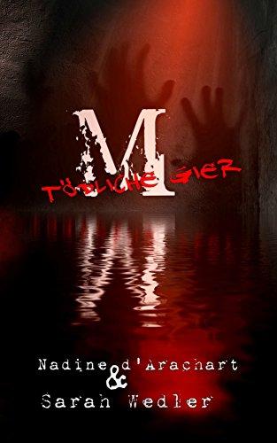 Buchseite und Rezensionen zu 'M - Tödliche Gier: Thriller' von Nadine d'Arachart