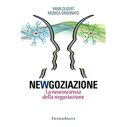 Newgoziazione. La Neuroscienza Della Negoziazione