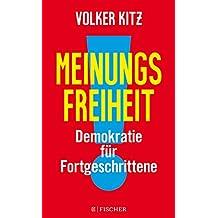 Meinungsfreiheit!: Demokratie für Fortgeschrittene