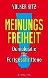 Meinungsfreiheit!: Demokratie für Fortgeschrittene - Volker Kitz