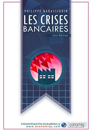 Les crises bancaires par Philippe Narassiguin