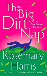 The Big Dirt Nap: A Dirty Business Mystery (Dirty Business Mysteries) by Rosemary Harris (2010-02-02)