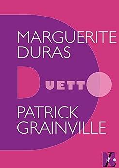 Marguerite Duras - Duetto par [Grainville, Patrick]
