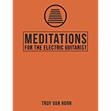 Meditations for the Electric Guitarist (English Edition)