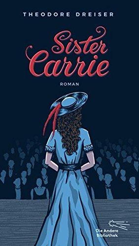 Buchseite und Rezensionen zu 'Sister Carrie (Die Andere Bibliothek, Band 392)' von Theodore Dreiser