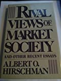 Rival Views of Market Society: And Other Recent Essays
