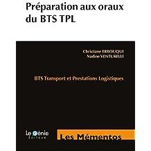 Préparation aux oraux du BTS TPL : BTS Transport et Prestations Logistiques