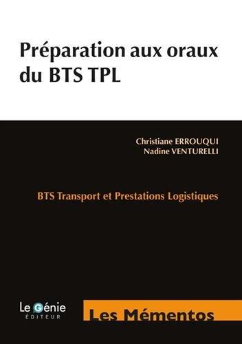 Préparation aux oraux du BTS TPL par Christiane Errouqui, Nadine Venturelli