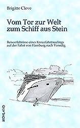 Vom Tor zur Welt zum Schiff aus Stein: Reiseerlebnisse eines Kreuzfahrtneulings auf der Fahrt von Hamburg nach Venedig