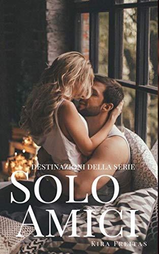 Kira Freitas  - Solo Amici (Destinazioni Vol. 1) (2019)
