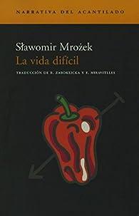 La Vida Difícil par Slawomir Mrozek