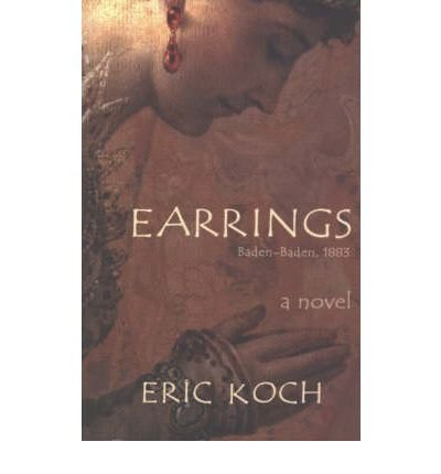 [ EARRINGS BADEN-BADEN 1883 BY KOCH, ERIC](AUTHOR)PAPERBACK