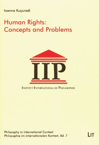 Human Rights: Concepts and Problems (Philosophy in International Context / Philosophie Im Interna) por Ioanna Kucuradi