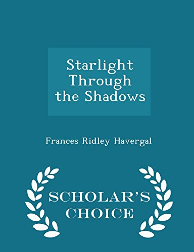 Starlight Through the Shadows - Scholar's Choice Edition