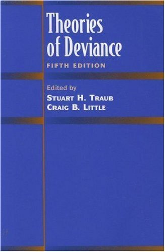 Theories of Deviance 5th edition by Traub, Stuart H., Little, Craig B. (1999) Paperback