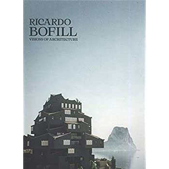 Ricardo Bofill : Une architecture visionnaire