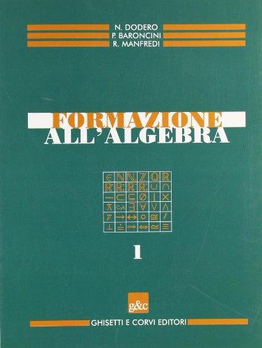 Formazione all'algebra. Per il biennio delle Scuole superiori: 1
