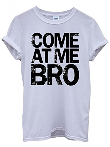 Come At Me Bro Cool Story Funny Hipster Swag White Weiß Damen Herren Men Women Unisex Top T-Shirt Weiß