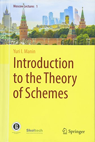 Introduction to the Theory of Schemes (Moscow Lectures, Band 1)
