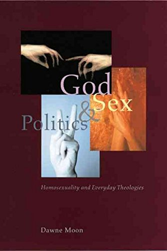 [(God, Sex, and Politics : Homosexuality and Everyday Theologies)] [By (author) Dawne Moon] published on (July, 2004)