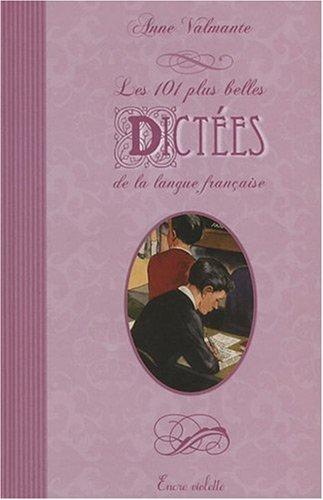 101 Plus Belles Dictées de la Langue Française (les) par Valmante Anne