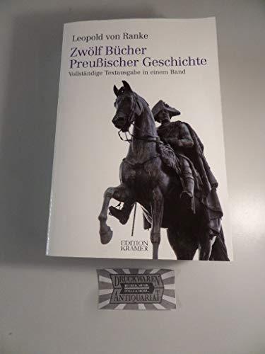 Ranken Akzente (Zwölf Bücher Preußischer Geschichte: Vollständige Textausgabe in einem Band)